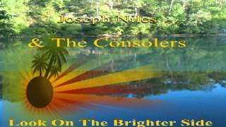 Joseph Niles & The Consolers Look On The Brighter Side.mpeg