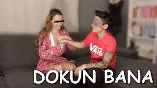 DOKUN BANA OYNADIK (ELLEŞME CHALLENGE)