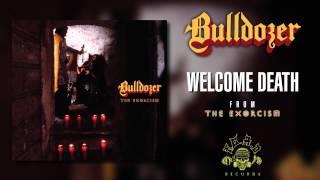 Watch Bulldozer Welcome Death video