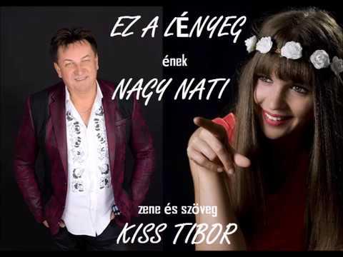 Nagy Nati : Ez a lényeg (zene és szöveg: Kiss Tibor (Sláger Tibó) 2019