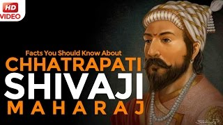 10 Facts You Should Know About Chhatrapati Shivaji | The Bravest Maratha Ever