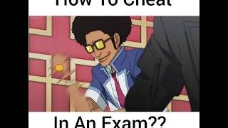 How to cheat in an exam??? The Land Of Anime