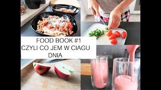 CO JEM W CIĄGU DNIA | FOOD BOOK #1