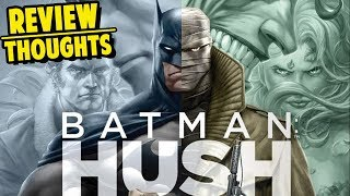 Batman Hush Animated Movie Thoughts/Review. SDCC 2019