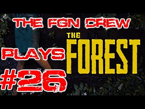 The FGN Crew Plays: The Forest #26 - Climbing Mt Everest (PC)