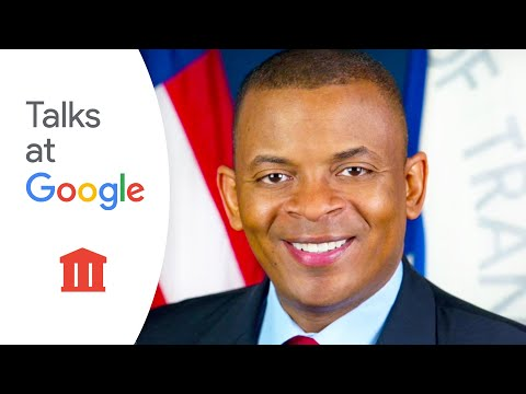 U.S. Transportation Secretary Anthony Foxx | Talks at Google