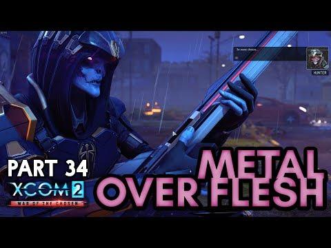 Metal Over Flesh 34 Xcom 2 War Of Chosen With