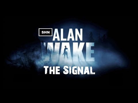 Alan Wake The Signal Full HD 1080p Longplay Walkthrough Gameplay No Commentary