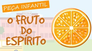 Peça Infantil: O Fruto do Espírito