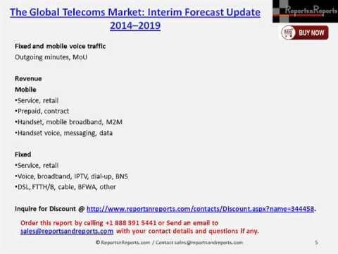 The Global Telecoms Market: Interim Forecast Update 2014 – 2019