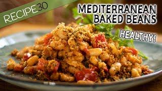 Mediterranean Baked Beans a Healthy Vegetarian Meal