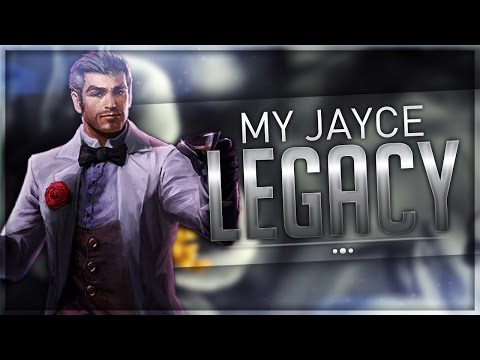 My Jayce Legacy