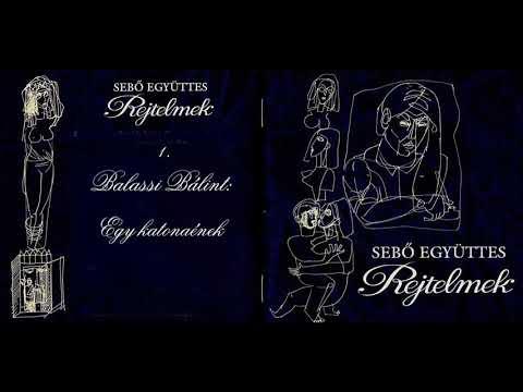 Sebő együttes - Balassi Bálint: Egy katonaének