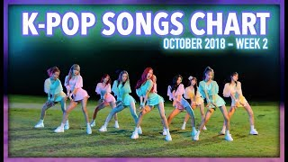 K-POP SONGS CHART | OCTOBER 2018 (WEEK 2)