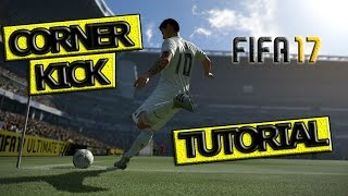 FIFA 17 / BEST CORNER KICK METHOD / HOW TO SCORE CORNERS TUTORIAL / FUT & H2H