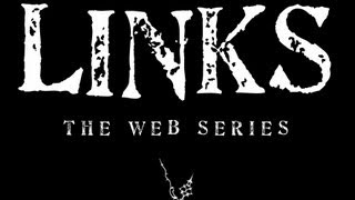 LINKS the web series OFFICIAL TRAILER (created by Joe Pastore)