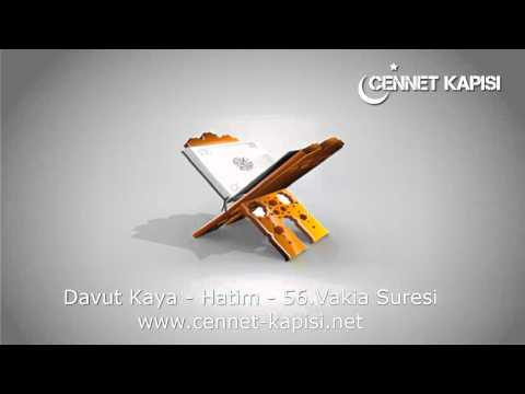 Davut Kaya - Vakia Suresi - Kuran'i Kerim - Arapça Hatim Dinle - www.cennet-kapisi.net