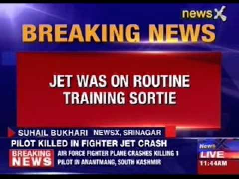 Air Force jet fighter crashes killing one pilot in South Kashmir