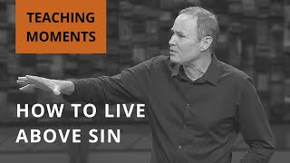 How to Live Above Sin // Bayless Conley