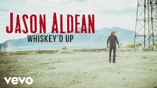 Jason Aldean Whiskey'd Up