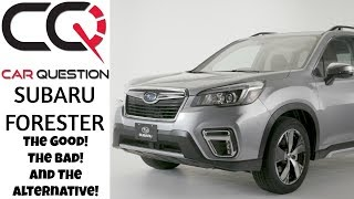 Subaru Forester Review: The GOOD, the BAD and the ALTERNATIVE!