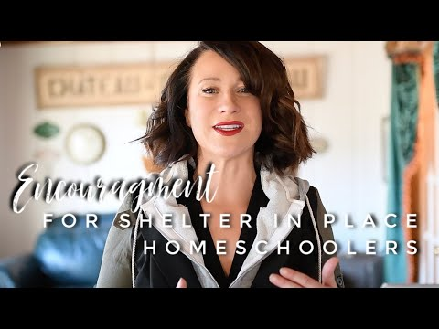 DISTANCE LEARNING | Encouragement for SHELTER IN PLACE HOMESCHOOLERS | Mom of 6 Shares Her Thoughts