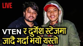 VTEN  AND DURGESH THAPA GOING ONE THE WAY # V10