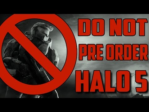 Don't Pre Order Halo 5 Guardians Because 343 Industries Will Make Halo 5 Multiplayer
