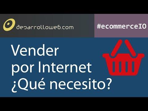 Vender por Internet �Qu� necesito? #ecommerceIO