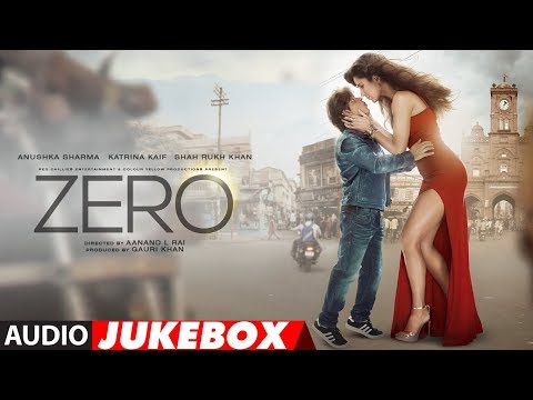 Full Album: ZERO  | Audio Jukebox | Shah Rukh Khan, Katrina Kaif, Anushka Sharma