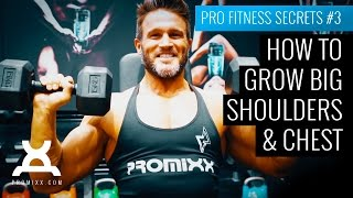 How to Grow Big Shoulders & Chest - Pro Fitness Secrets #3