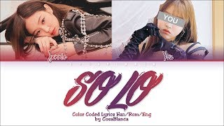 JENNIE & YOU –「SOLO」[2 Members ver.] (Color Coded Lyrics Han|Rom|Eng)