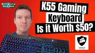 BEST GAMING KEYBOARD UNDER $50? - 2019  - Corsair K55 Full Review and Unboxing
