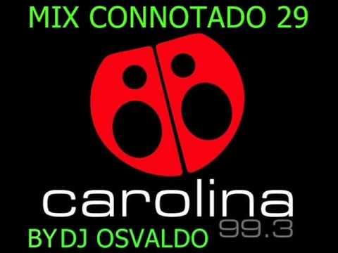 MIX CONNOTADO 29 RADIO CAROLINA _ MIX BY DJ OSVALDO EL PODEROSO