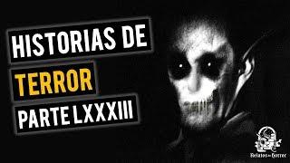 HISTORIAS DE TERROR LXXXIII (RELATOS DE HORROR)