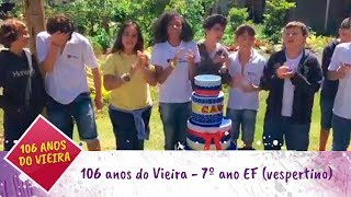 106 anos do Vieira - 7º ano EF (vespertino)