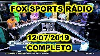 FOX SPORTS RÁDIO 12/07/2019 - FSR COMPLETO