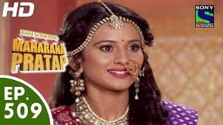 Bharat Ka Veer Putra Maharana Pratap - महाराणा प्रताप - Episode 509 - 20th October, 2015