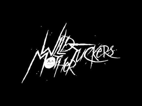 Wild Motherfuckers – Wild Wild West / Ruby Rain (Official Preview)