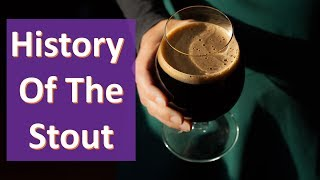 The Storied History of the Stout -- Stout Beer History