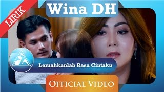 Wina DH -  Lemahkanlah Rasa Cintaku (Official Video Lyric)
