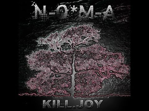 N-o-m-a - i'm Fucked - kill.joy Album . Out Now ! video