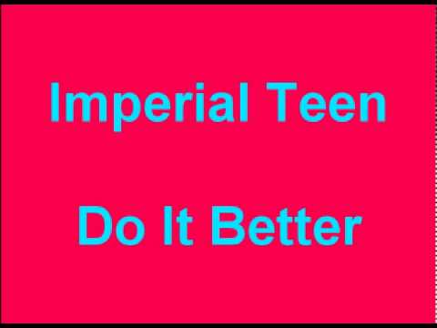 Imperial Teen - Do It Better