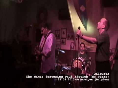 The Names featuring Paul Fiction (No Tears) - Calcutta live