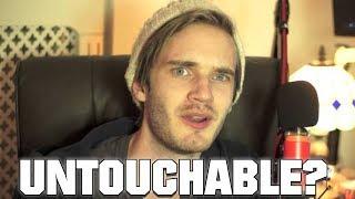 Is PewDiePie Untouchable?