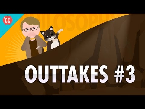 Outtakes #3: Crash Course Philosophy