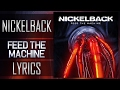(Lyrics) Nickelback - Feed The Machine