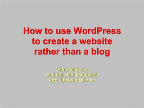 0 How to use WordPress to create a website rather than a blog