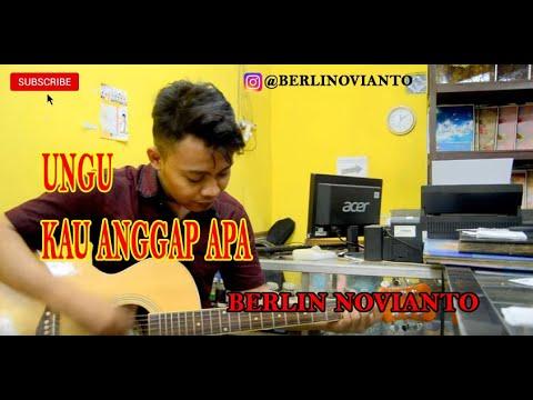 download lagu Ungu - Kau Anggap Apa Cover By Berlin Novianto gratis