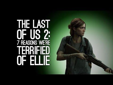 The Last of Us Part 2: 7 Reasons We're Terrified of Ellie